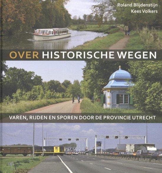 Boek cover Over historische wegen van Roland Blijdenstijn (Hardcover)