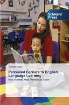 Perceived Barriers to English Language Learning