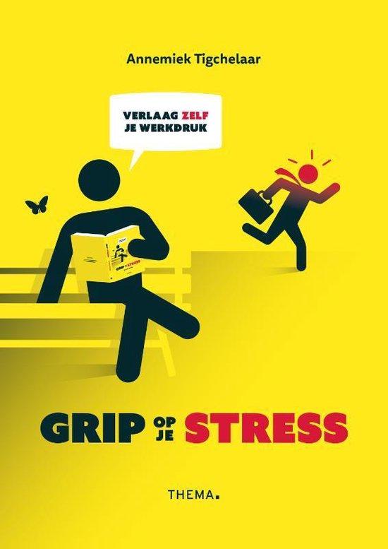 Grip op je stress - Annemiek Tigchelaar  