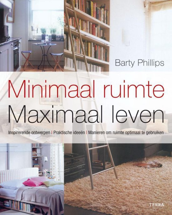 Minimaal Ruimte Maximaal Leven - B. Phlillips |