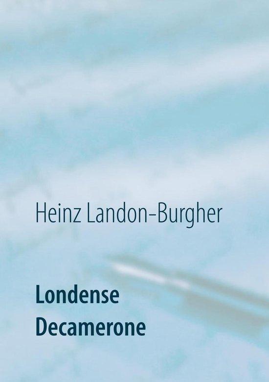 Londense Decamerone - Heinz Landon-Burgher |