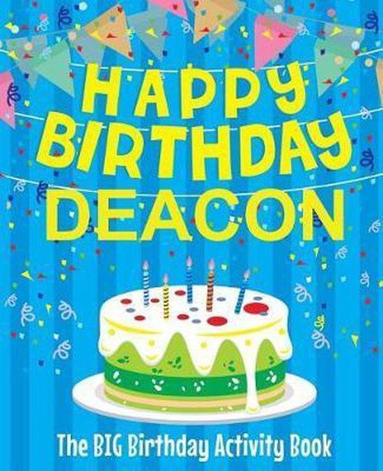 Happy Birthday Deacon - The Big Birthday Activity Book