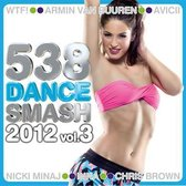 538 Dance Smash 2012 Volume 3