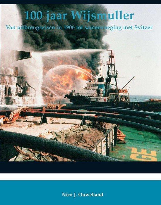 Cover van het boek '100 jaar Wijsmuller' van N.J. Ouwehand