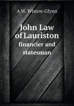 John Law of Lauriston Financier and Statesman