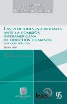 Las peticiones individuales ante la Comision Interamericana de Derechos Humanos