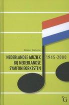 Nederlandse muziek bij Nederlandse symfonieorkesten 1945-2000