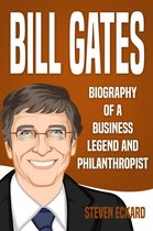 Bill Gates: Biography of a Business Legend and Philanthropist