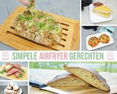 Heteluchtfriteuse kookboek - Simpele heteluchtfriteuse gerechten