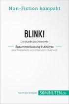 Blink! Zusammenfassung & Analyse des Bestsellers von Malcolm Gladwell
