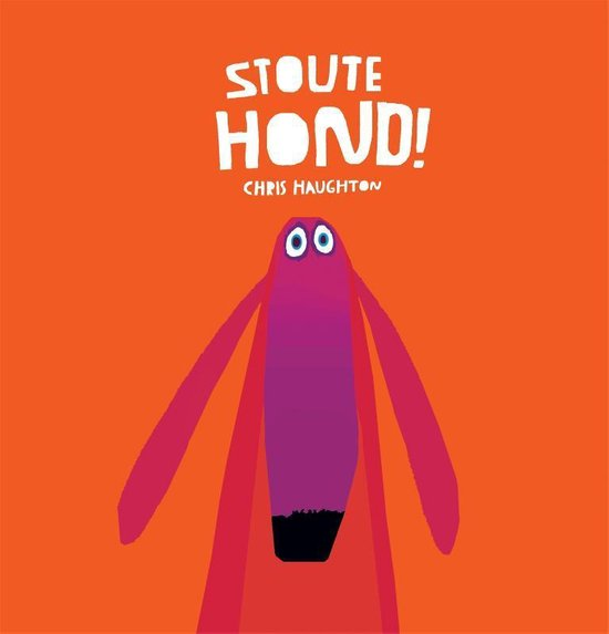 Stoute hond! - Chris Haughton |