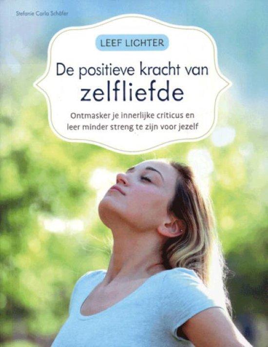 Leef lichter De positieve kracht van zelfliefde