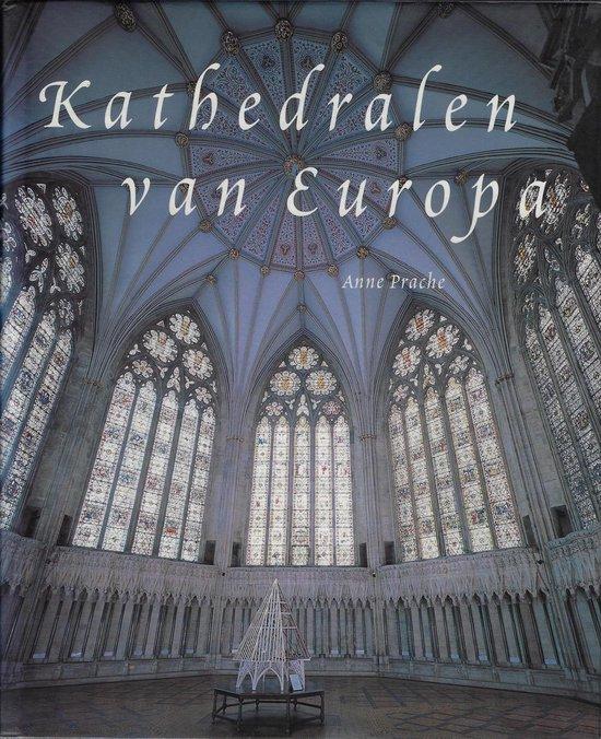Kathedralen Van Europa - Anne Prache  