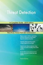 Threat Detection A Complete Guide - 2019 Edition