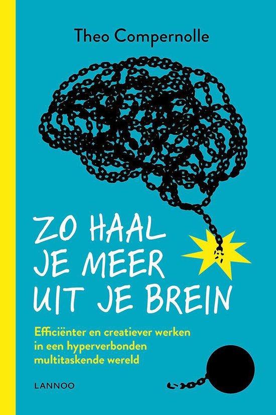 Zo haal je meer uit je brein - Theo Compernolle |