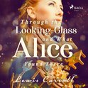 Through the Looking-glass and What Alice Found There