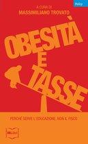 Obesità a tasse. Perché serve l'educazione, non il fisco