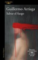 Salvar El Fuego (Premio Alfaguara 2020) / Saving the Fire