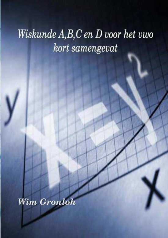 Wiskunde A, B, C en D voor het vwo - Wim Gronloh | Fthsonline.com