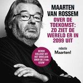 Maarten van Rossem over de toekomst: zo ziet de wereld er in 2099 uit