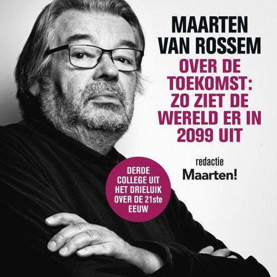 Boek cover Maarten van Rossem over de toekomst: zo ziet de wereld er in 2099 uit van Maarten van Rossem (Onbekend)