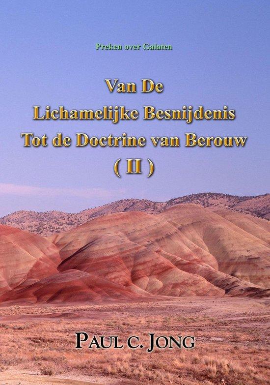 Preken over Galaten - Van De Lichamelijke Besnijdenis Tot de Doctrine van Berouw ( II ) - Paul C. Jong pdf epub