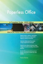 Paperless Office A Complete Guide - 2020 Edition