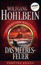 Das Meeresfeuer: Operation Nautilus - Fünfter Roman