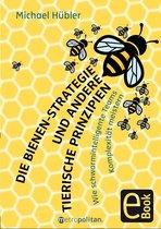 Die Bienen-Strategie und andere tierische Prinzipien