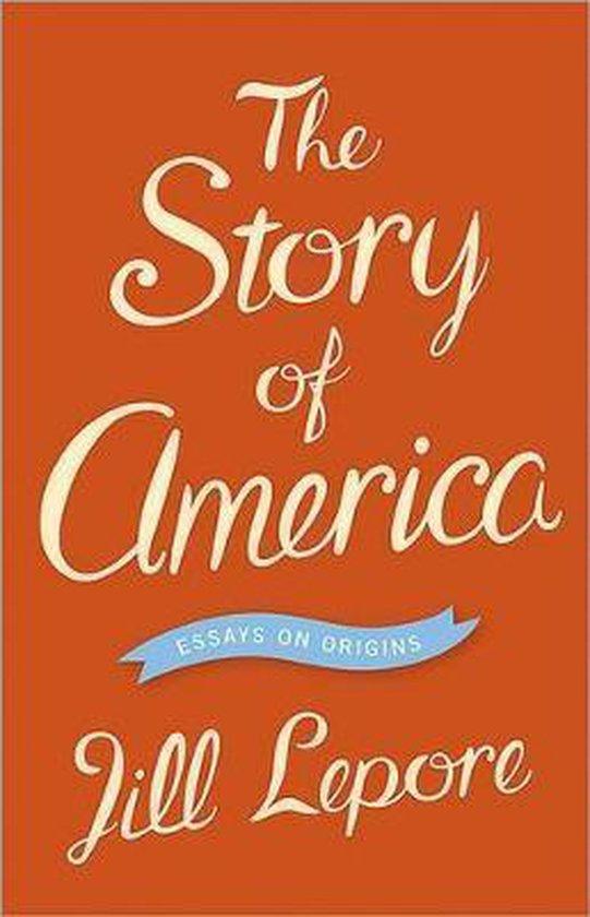 Boek cover The Story of America van Jill Lepore (Hardcover)