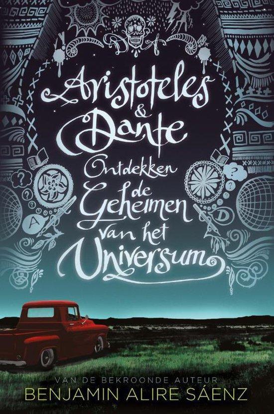 Boek cover Aristoteles en Dante ontdekken de geheimen van het universum van Benjamin Alire Sáenz (Paperback)