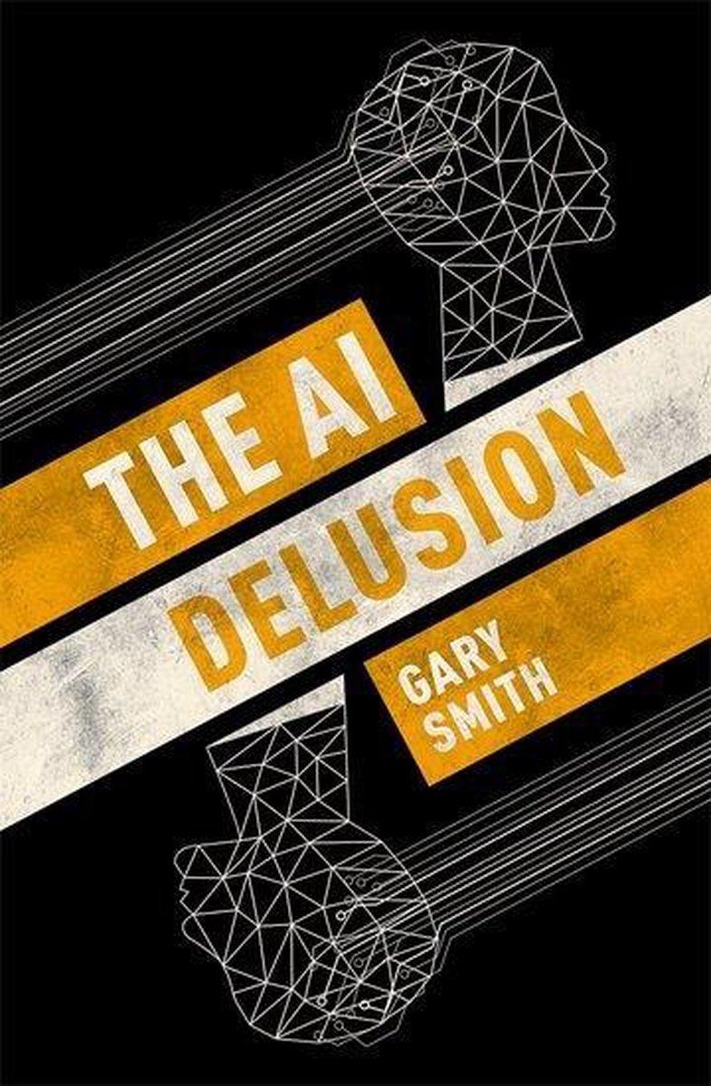 The AI Delusion - Gary Smith