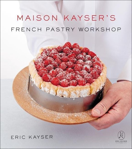 Boek cover Maison Kaysers French Pastry Workshop van Eric Kayser (Hardcover)