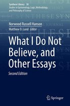 What I Do Not Believe, and Other Essays