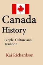 Canada History: People, Culture and Tradition