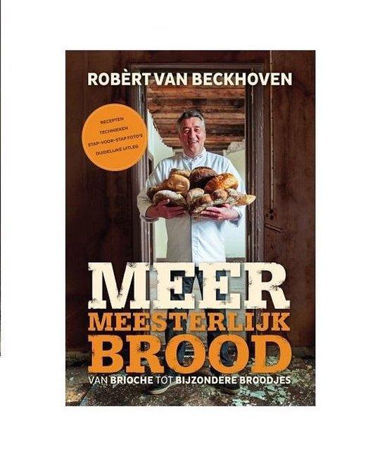 Boek cover Meer meesterlijk brood van Robert van Beckhoven (Hardcover)