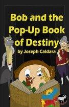 Bob and the Pop-Up Book of Destiny