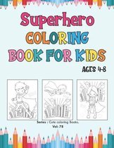 Superhero Coloring Book for Kids Ages 4-8