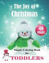 The Joy of Christmas Simple Coloring Book for Toddlers