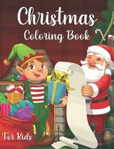 Christmas Coloring Book for Kids: 50 Coloring Pages To color with Cute Christmas Things Such as Santa, Tree, Candle, Snowman and more! - Ultimate Christmas Gift for Children
