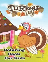 Turkey Day: Coloring Book For Kids