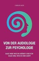 Von Der Audiologie Zur Psychologie