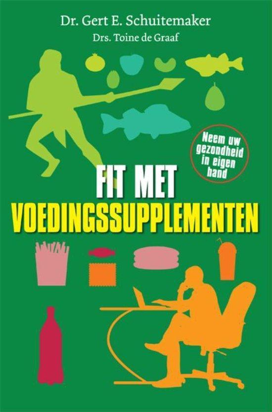 Boek cover Fit met Voedingssupplementen van Gert E. Schuitemaker (Paperback)