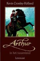 Arthur In het tussenland - Kevin Crossley-Holland