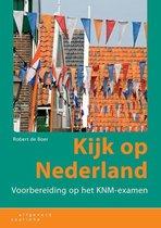 Boek cover Kijk op Nederland - voorbereiding op het KNS-examen van Robert de Boer