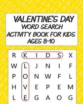 Valentine's Day Word Search Activity Book For Kids Ages 8-10