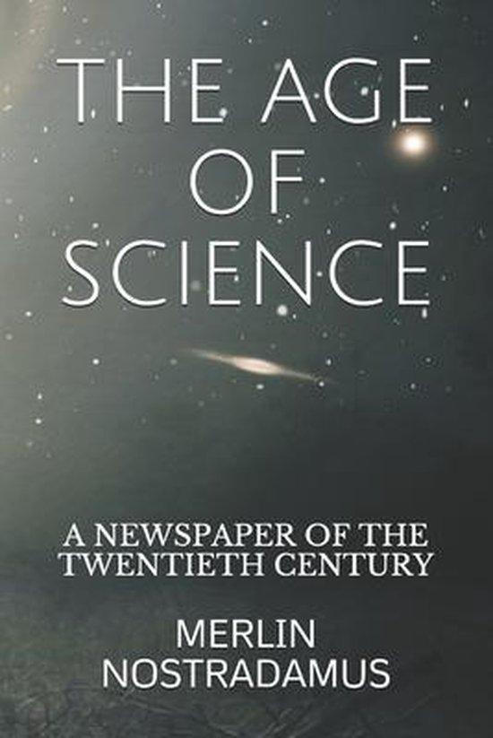 Boek cover The Age of Science van MERLIN NOSTRADAMUS (Paperback)