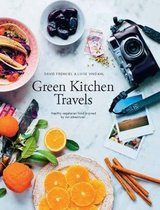 Green Kitchen Travels : Vegetarian Food Inspired by Our Adventures