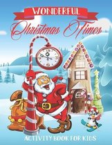 Wonderful Christmas Times Activity Book For Kids