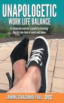 Unapologetic Work Life Balance